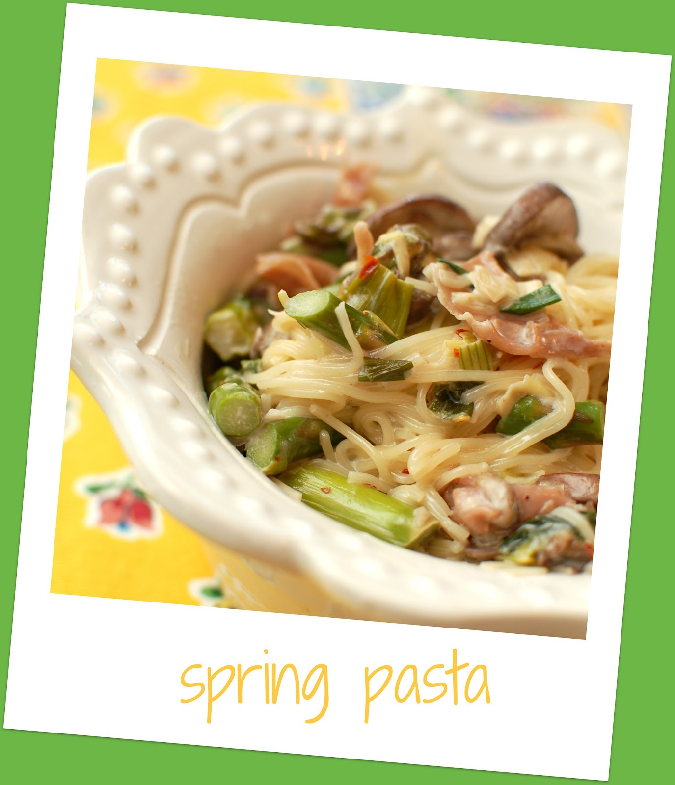 Spring Pasta with Prosciutto, Leeks, Asparagus and Mushrooms