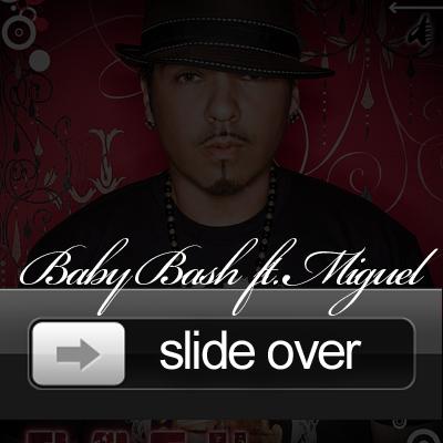 Baby bash slide over