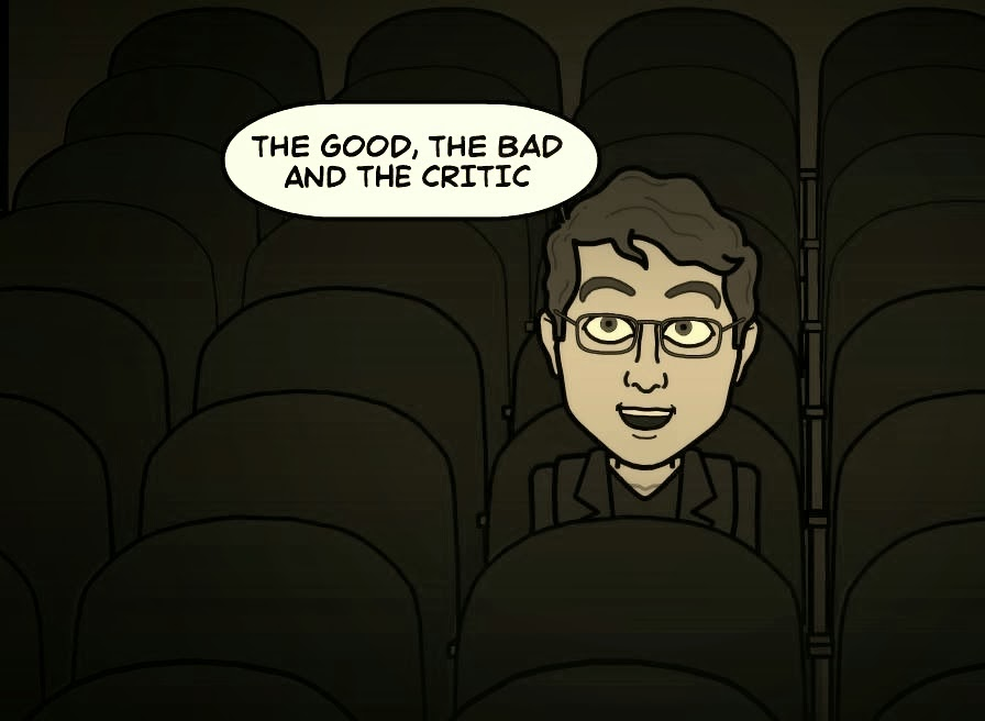 The Good, The Bad and The Critic
