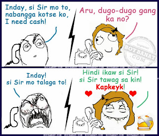 Ilocano Funny Love Quotes : Sir: Inday, si Sir mo to, nabangga kotse ko, I need cash!