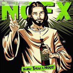 QUI   ETAIT   REELLEMENT   JESUS - Page 2 NofxNeverTrustAHippy