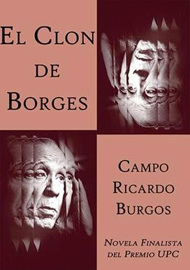 """Portada del libro """"El clon de Borges"""", de Campo Ricardo Burgos López"""