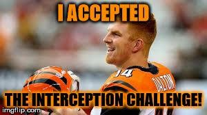 I accepted the interception challenge!