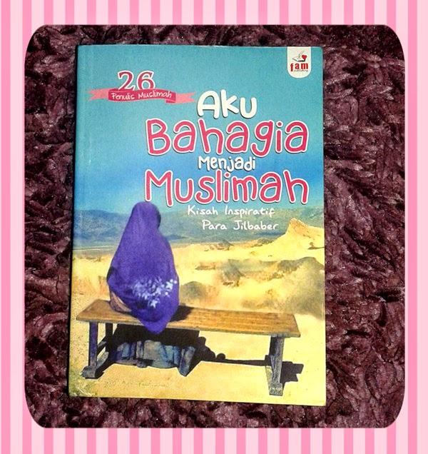 Our Books : Aku Bahagia Menjadi Muslimah
