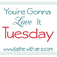 http://www.kathewithane.com/2014/07/youre-gonna-love-it-tuesday_14.html