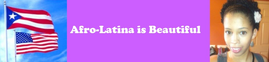 Afro-Latina Is Beautiful