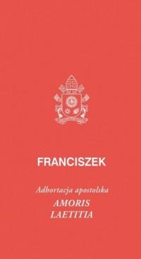Franciszek o radosnej miłości - papieski punkt widzenia