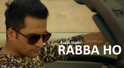 RABBA HO LYRICS - Falak Shabir
