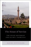 The House of Service: The Gulen Movement and Islam's Third Way