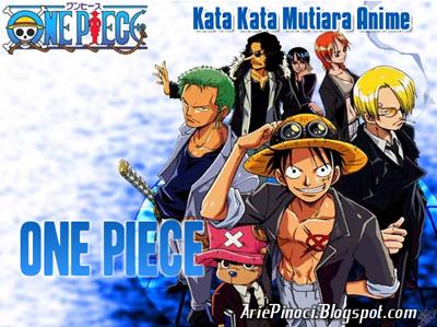 Kata Kata Mutiara di Anime One Piece