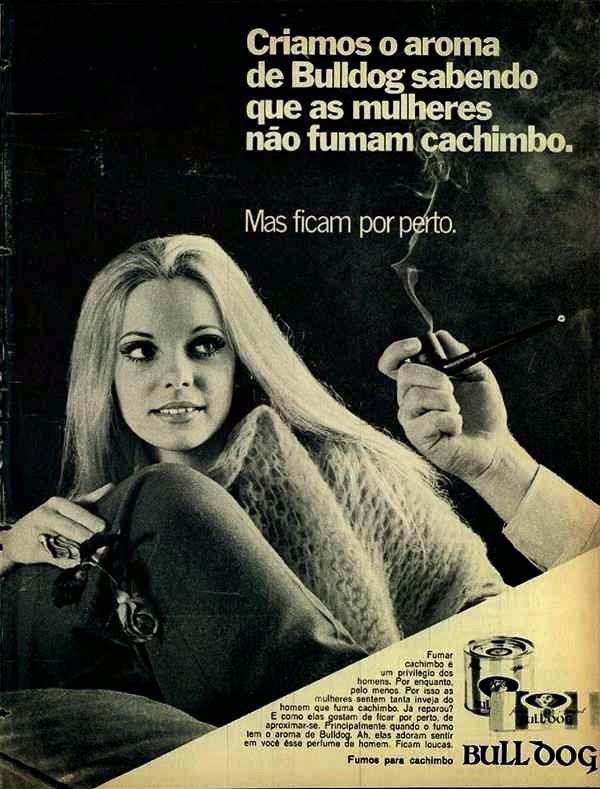 Propaganda machista dos Cachimbos Bull Dog em 1969: cunho machista.