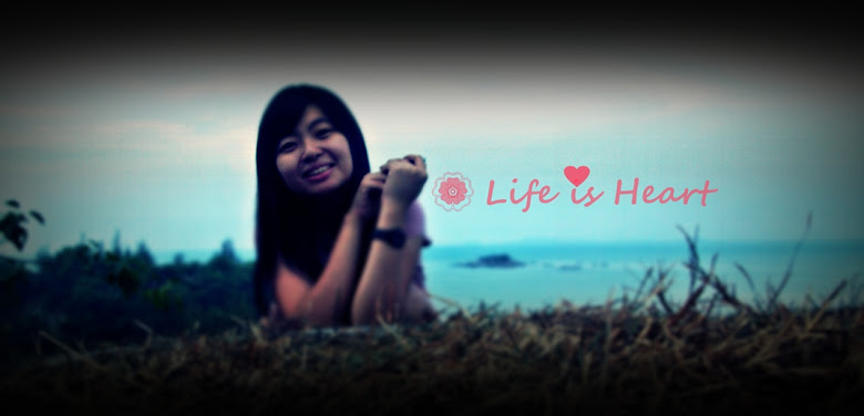 LIFE IS HEART ♥