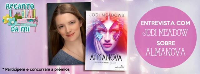 Participem da Entrevista com Jodi Meadows e concorram a prêmios! Almanova Editora Valentina