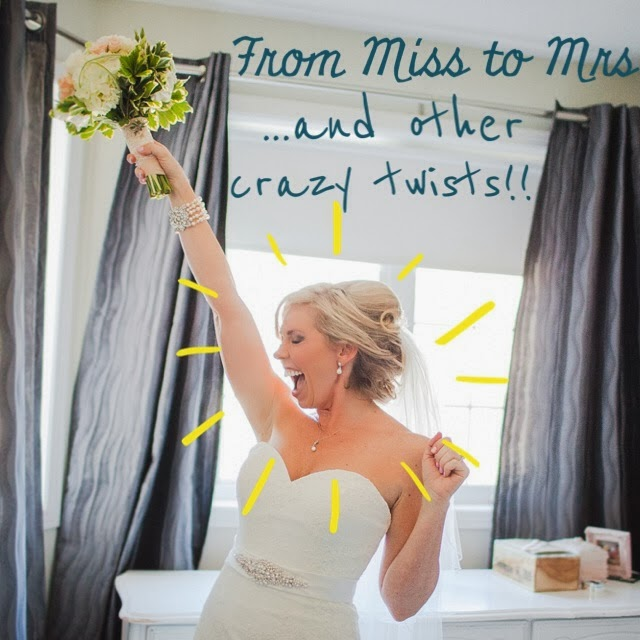 From Miss To Mrs...  and other crazy twists