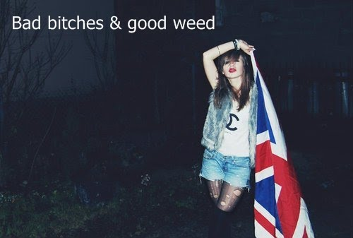 Bad Bitches & Good Weed