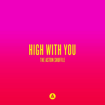 The Aston Shuffle - High With You
