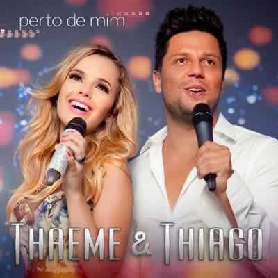 Baixar CD thaeme thiago perto de mim Thaeme e Thiago – Perto de Mim (2013)