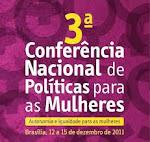 3ª Conferência Nacional de Políticas para as Mulheres – 12 a 15/12/2011