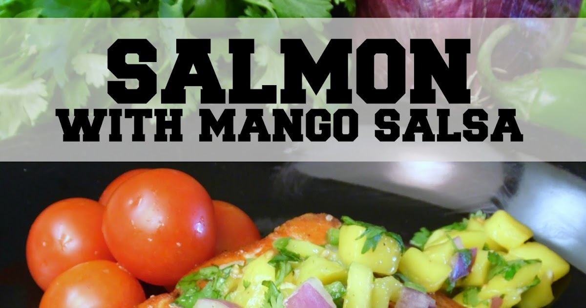 My Table For Eight {by Jen}: Salmon with Mango Salsa
