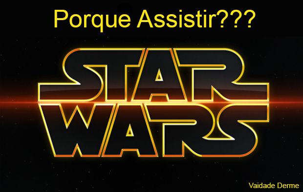 Porque Você Deve Urgentemente Assistir Star Wars