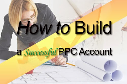 How to Build a Successful PPC Account.