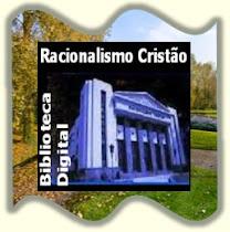 Racionalismo Cristão —  Biblioteca Digital