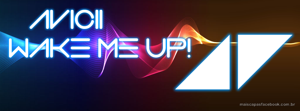 Capa Avicii wake me up para facebook