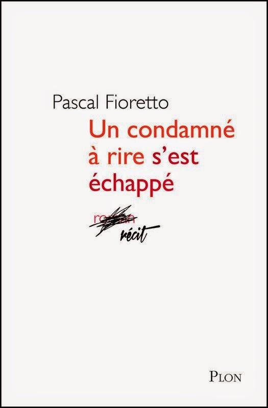 http://www.pascalfioretto.net/bibliographie/un-condamne-a-rire-sest-echappe/