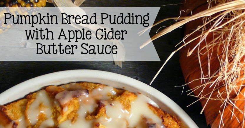 Joyously Domestic: Pumpkin Bread Pudding with Apple Cider ...