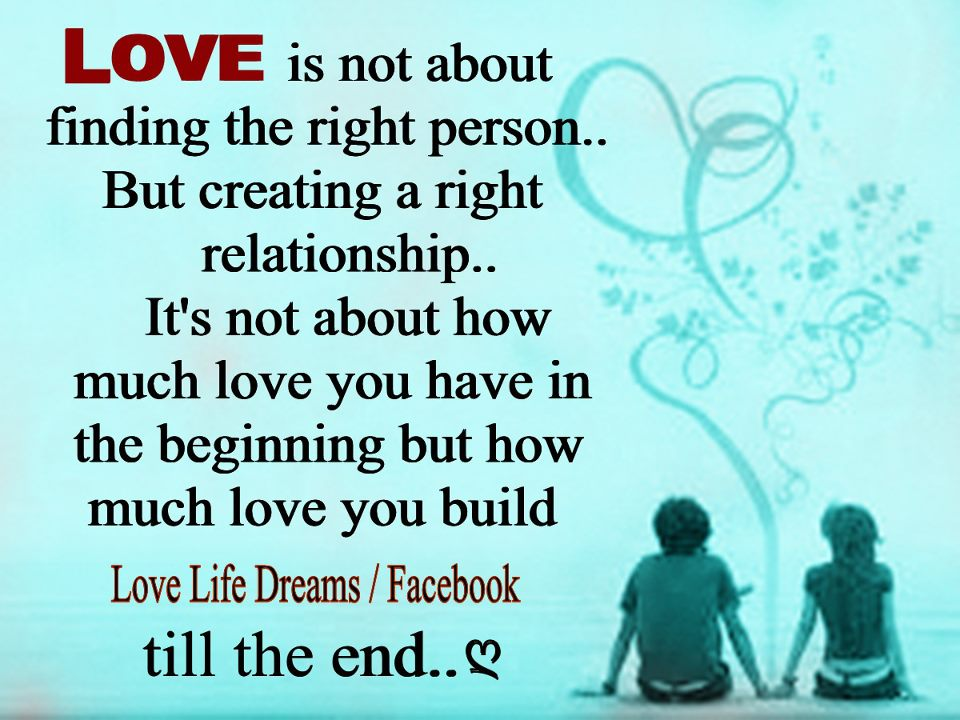 Love Life Dreams: Love is not about finding the right person...