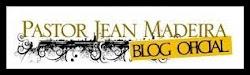 Blog Pastor Jean Madeira