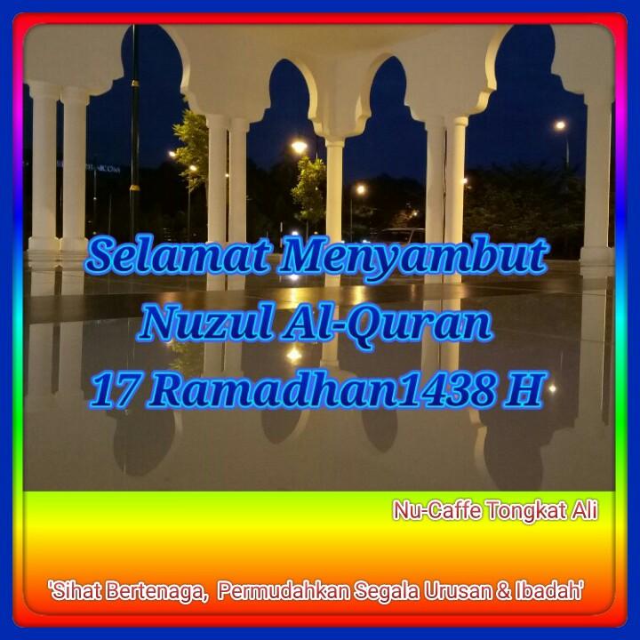 Selamat Menyambut Nuzul Al-Quran, 17 Ramadhan 1438 H