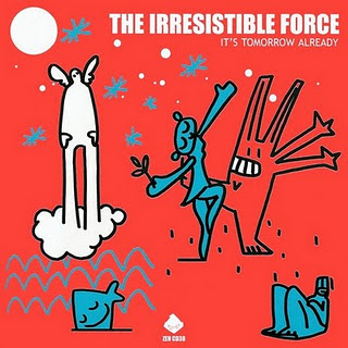 Irresistible Force - It's Tomorrow Already