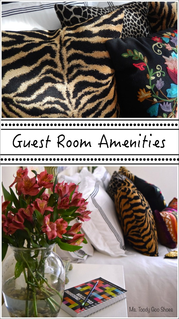 Guest Room Amenities - Make your house guests feel welcomed! | Ms. Toody Goo Shoes