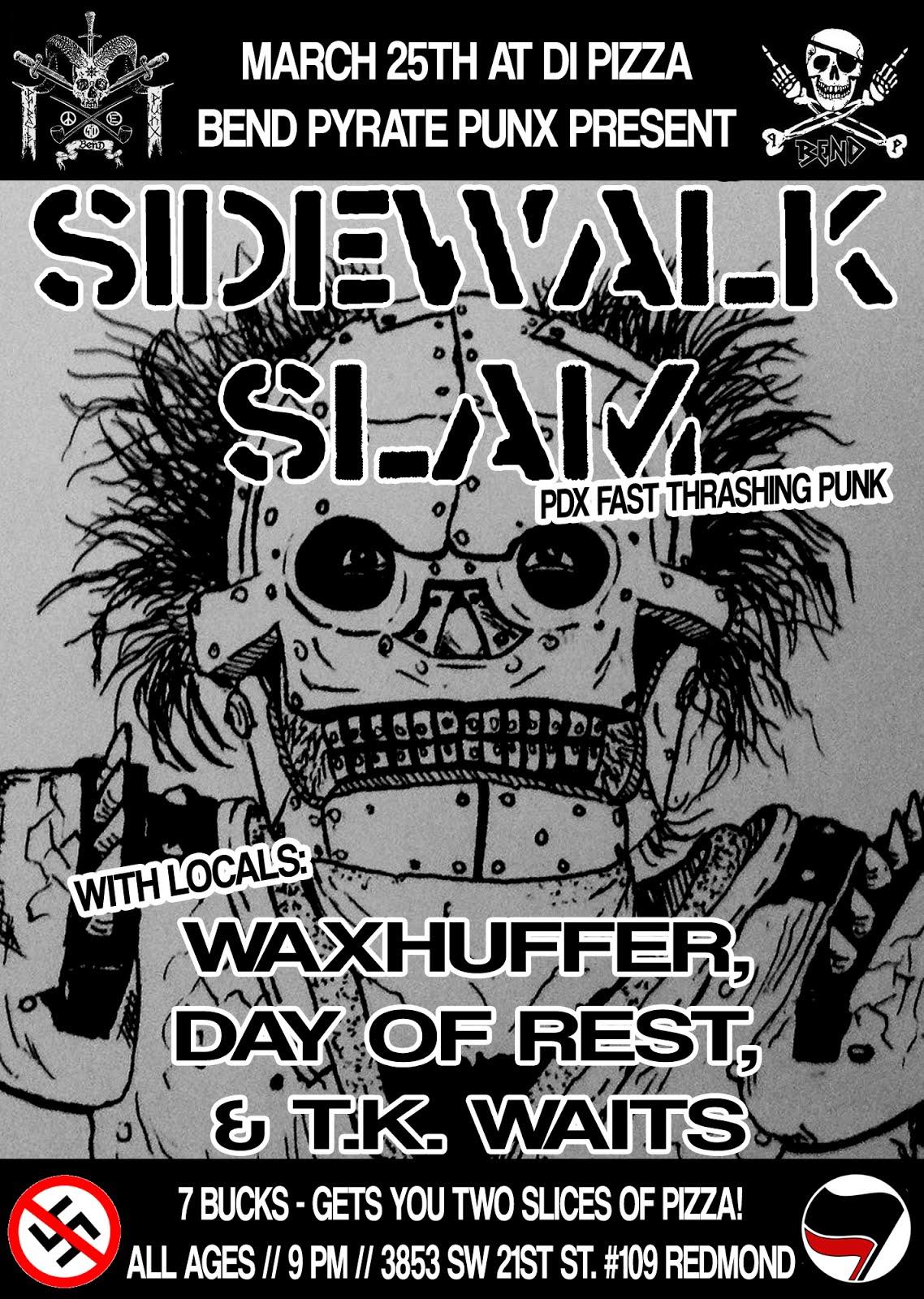 SIDEWALK SLAM, WAXHUFFER, DAY OF REST, AND T.K. WAITS