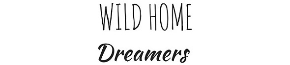 WILD HOME DREAMERS