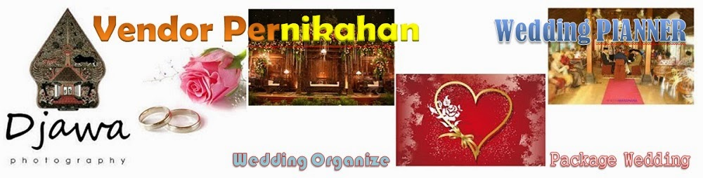Djawa Photo Wedding Organize:Vendor Pernikahan-Wedding Planner-Package Wedding