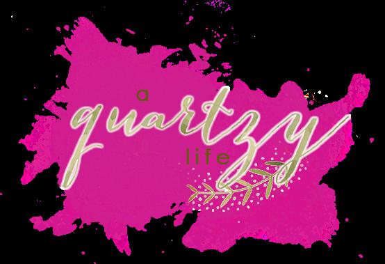 A Quartzy Life