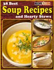 Free eCookbook:  38 Best Soup Recipes and Hearty Stews