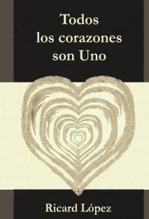 Todos los Corazones son Uno - Ricard López