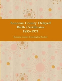 Sonoma County Delayed Birth Certificates 1855-1971