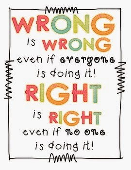 http://www.teacherspayteachers.com/Product/Wrong-is-Wrong-and-Right-is-Right-Poster-FREEBIE-587556