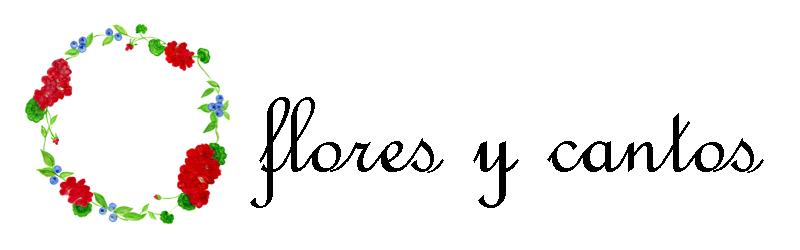 Flores y Cantos