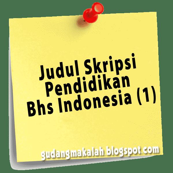 judul skripsi pendidikan bahasa indonesia-1