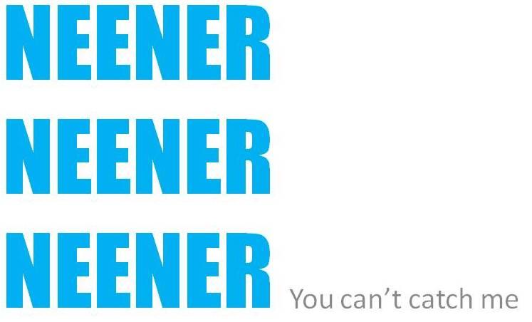 Neener Neener Neener