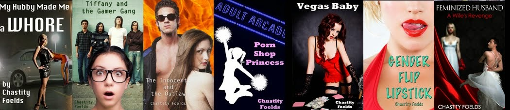Chastity Foelds: Erotic author and author of erotica!