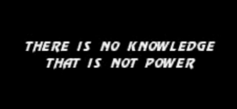 [Imagem: there-is-no-power-that-is-not-knowledge.png]
