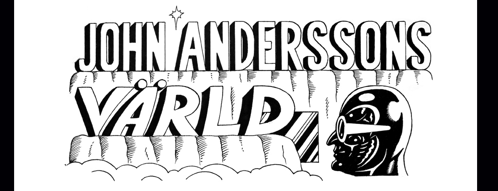 John Anderssons Värld - The World of John Andersson