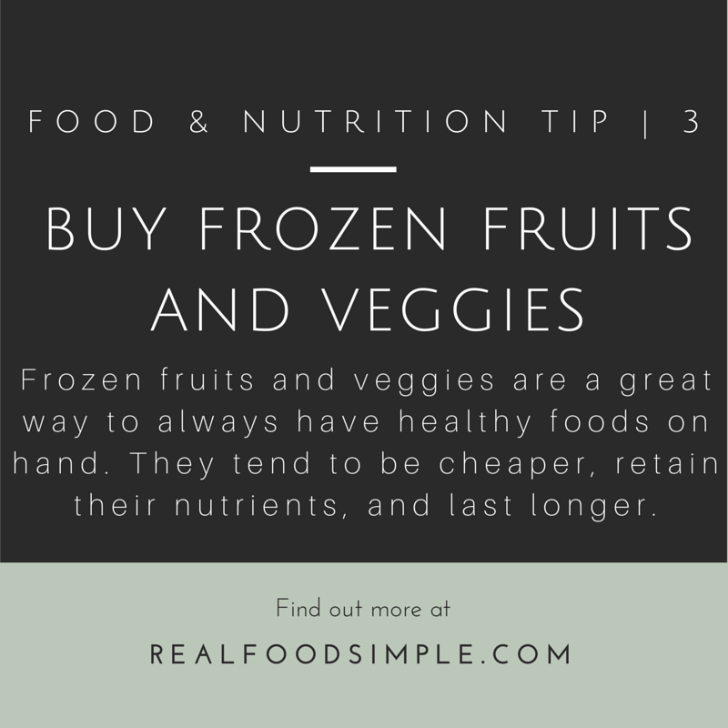 food & nutrition tip 3 | frozen fruits and veggies. Frozen produce is a great way to always have healthy foods on hand. There are many benefits to buying it. | realfoodsimple.com