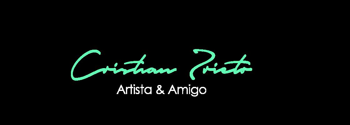 Cristian Prieto Artista & Amigo